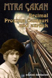 Cover dreimal Proxima Centauri und zurueck - Myra Çakan