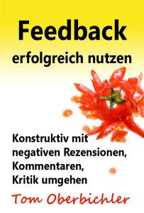 Feedback und Rezensionen konstruktiv und erfolgreich nutzen