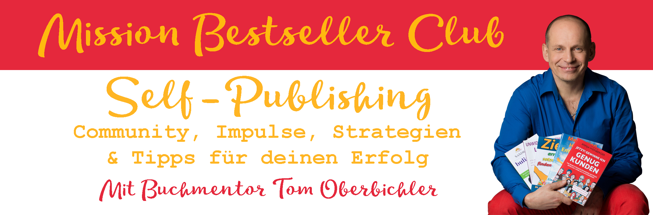Der Mission Bestseller Club, die Self-Publishing-Community mit Tom Oberbichler