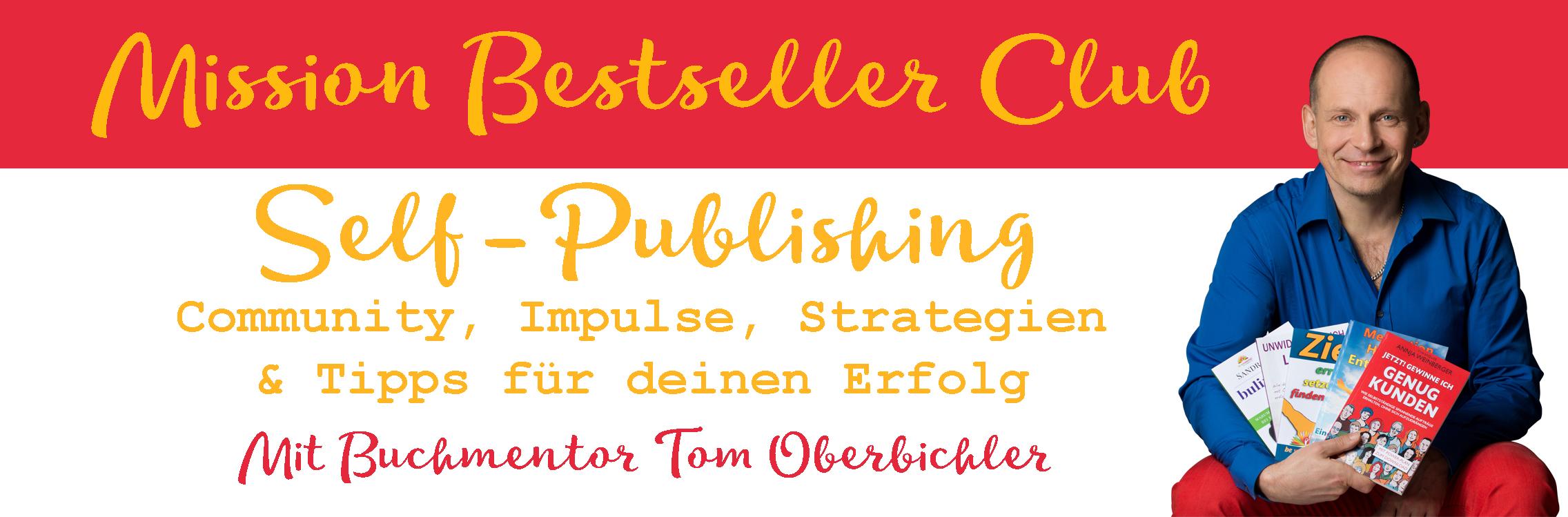 Der Mission Bestseller Club, die Self-Publishing-Community mit Tom Oberbichler