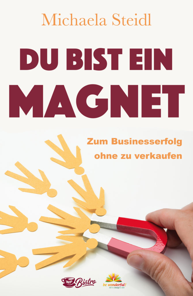 Du bist ein Magnet - authentisches Onlinemarketing