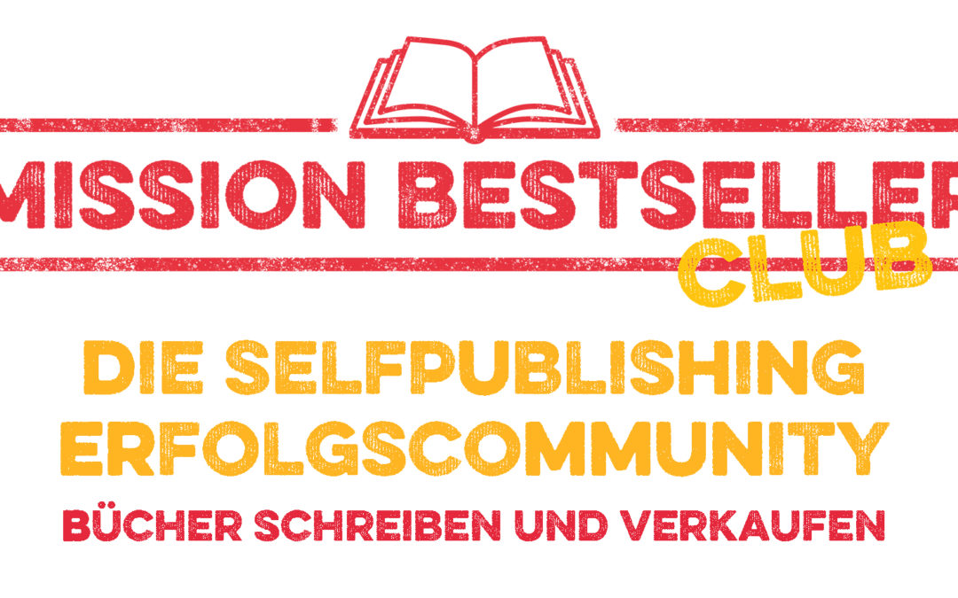 Der Mission Bestseller Club – die neue Self-Publishing-Community – Folge 151