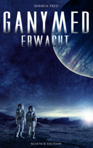 Cover des Selfpublishing Science-Fiction Romans Ganymed erwacht